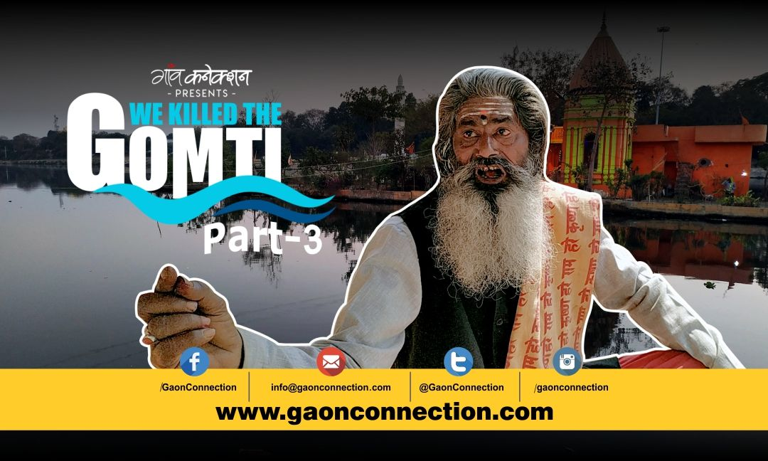 """The Gomti river is like my mother, she is my friend. But now, it"