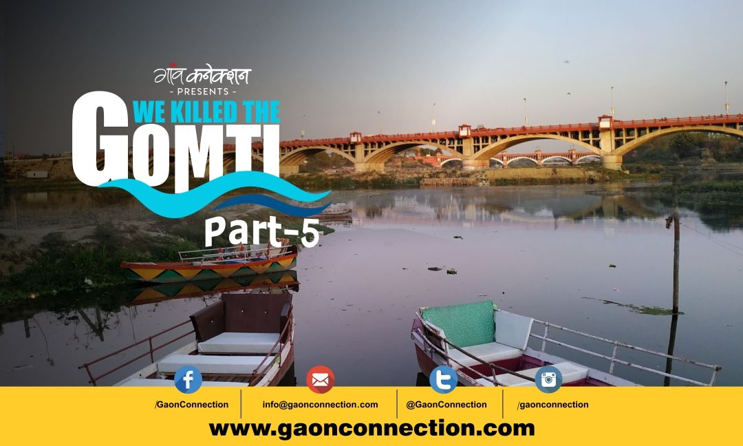 Lucknow Riverfront: Another nail in the coffin for the Gomti?